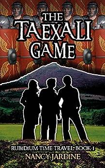 The Taexali Game (Rubidium Time Travel Series Book 1) by [Jardine, Nancy]