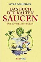 Das Buch der kalten Saucen und Buttermischungen