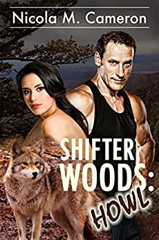 Shifter Woods: Howl (Esposito County Shifters Book 1) by [Cameron, Nicola M.]
