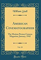 American Cinematographer, Vol. 23: The Motion Picture Camera Magazine; January, 1942 (Classic Reprint)