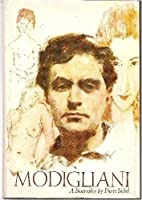 Modigliani: A biography of Amedeo Modigliani
