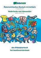 BABADADA, Oesterreichisches Deutsch mit Artikeln - Nederlands met lidwoorden, das Bildwoerterbuch - het beeldwoordenboek: Austrian German - Dutch with articles, visual dictionary
