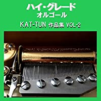 ULTIMATE WHEELS Originally Performed By KAT-TUN (オルゴール)