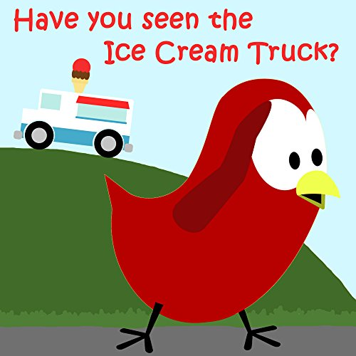 『Children's Book: Have You Seen the Ice Cream Truck? [Bedtime Stories for Kids] (English Edition)』のトップ画像