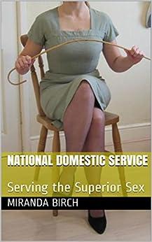 [Birch, Miranda]のNational Domestic Service: Serving the Superior Sex (Femdom Future Book 4) (English Edition)