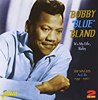 """It's My Life, Baby: The Singles As & Bs 1951-1960 by Bobby """"Blue"""" Bland (2011-02-15)"""