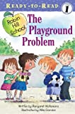 The Playground Problem (Robin Hill School Ready-To-Read)