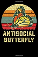 Antisocial Butterfly: 6x9 150 Page Journal-style Notebook for Monarch Butterfly lovers, butterfly gardeners, and those who love Entomology and Lepidopterology.