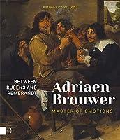Adriaen Brouwer, Master of Emotions: Between Rubens and Rembrandt