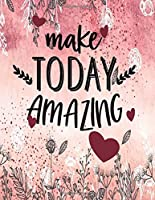 Make Today Amazing: Best Friend Gifts For Women BFF Friendship Cute Journal For Women and Girls