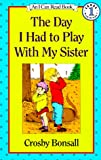 Day I Had To Play W/my Sist Pb (Early I Can Read)