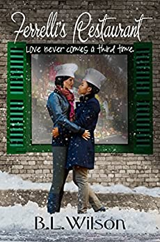 Ferrelli's Restaurant: love never comes around a third time (Forever Woman Book 5) by [Wilson, B.L.]