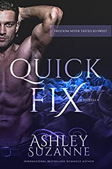 Quick Fix: Book 1 (Suddenly Satisfied) by [Suzanne, Ashley]
