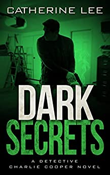 Dark Secrets (A Cooper & Quinn Mystery Book 3) by [Lee, Catherine]