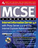 McSe Internet Information Server 4.0 Study Guide: (Exams 70-87, 70-88, 70-79)                                                . (Mcse Study Guide)