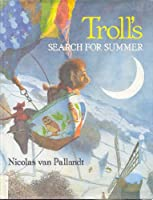 Troll's Search for Summer