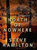 North of Nowhere: An Alex McKnight Mystery (Wheeler Large Print Compass Series)