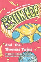 Orfin Bob And the Thomas Twins: The Adventure Begins