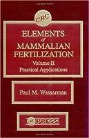 Elements of Mammalian Fertilization, Volume II
