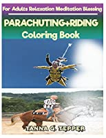Parachuting+riding Coloring Book for Adults Relaxation Meditation Blessing: Sketch Coloring Book Grayscale Pictures