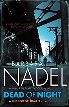 Dead of Night (Inspector Ikmen Mystery 14): A shocking and compelling crime thriller (Inspector Ikmen Series) by [Nadel, Barbara]