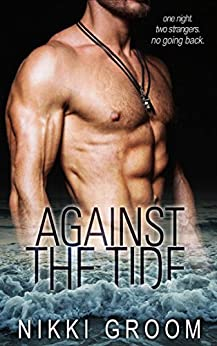 Against the Tide by [Groom, Nikki]