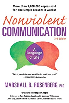 Nonviolent Communication: A Language of Life, 3rd Edition: Life-Changing Tools for Healthy Relationships (Nonviolent Communication Guides) by [Rosenberg, Marshall B.]