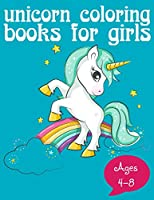 Unicorn Coloring Books for Girls ages 4-8: Beautiful unicorn coloring book for kids – For Unicorn Lovers, Boys, Girls, Kids 4-8, Kids 8-12 (Kids of All Age & Adults) Fun for Relaxing unicorn coloring book