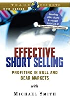 Effective Short Selling: Profiting in Bull and Bear Markets