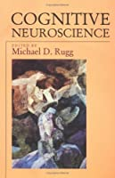 Cognitive Neuroscience (Studies in Cognition)