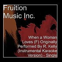 When a Woman Loves (F) Originally Performed By R. Kelly (Instrumental Karaoke Version) - Single