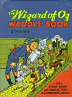 The Wizard of Oz Waddle Book/Includes Six Waddle Characters and Board