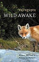Wild Awake: Alone, Offline, and Aware in Nature