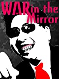 War in the Mirror