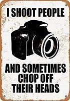 なまけ者雑貨屋 アメリカン 雑貨 ナンバープレート I Shoot People Chop Off Their Heads ヴィンテージ風 ライセンスプレート メタルプレート ブリキ 看板 アンティーク レトロ