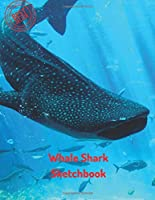 Whale Shark Sketchbook: Blank Paper for Drawing, Doodling or Sketching 120 Large Blank Pages (8.5x11) for Sketching, inspiring, Drawing Anything Kids Love to do and to Improve Drawing Skills, imagination, gifts for kids (Sketch Book) (Sketchbook for Teens)