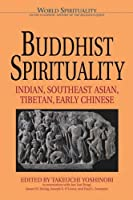 Buddhist Spirituality: Later China, Korea, Japan and the Modern World (World Spirituality)