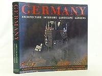 Germany: Architecture, Interiors, Landscape, Gardens