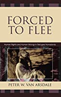 Forced to Flee: Human Rights And Human Wrongs in Refugee Homelands (Program in Migration and Refugee Studies)