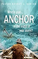 Who Is Your Anchor in the Midst of Your Storm?