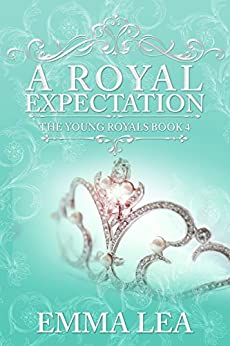 A Royal Expectation: The Young Royals - Book 4 by [Lea, Emma]