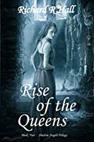 Rise of the Queens (Shadow Angels Trilogy)
