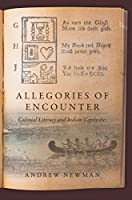 Allegories of Encounter: Colonial Literacy and Indian Captivities (Published by the Omohundro Institute of Early American Histo)