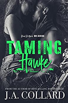 Taming Hawke: Book #3 in the Blood Brothers MC Series by [Collard, J.A.]