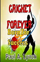 Cricket Forever Born for Success (Success Forver)
