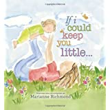 By Marianne Richmond If I Could Keep You Little (Brdbk)