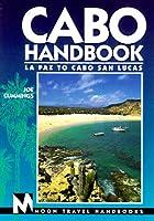 Cabo Handbook: LA Paz to Cabo San Lucas (Moon Handbooks)