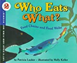 Who Eats What?: Food Chains and Food Webs (Let'S-Read-And-Find-Out Science, Stage 2) 画像