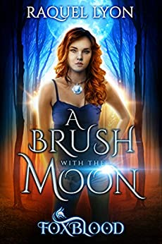 A Brush with the Moon (Foxblood Trilogy One) (Fosswell Chronicles Book 1) by [Lyon, Raquel]
