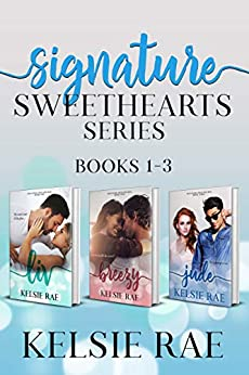 Signature Sweethearts Boxset Books 1-3 by [Rae, Kelsie]